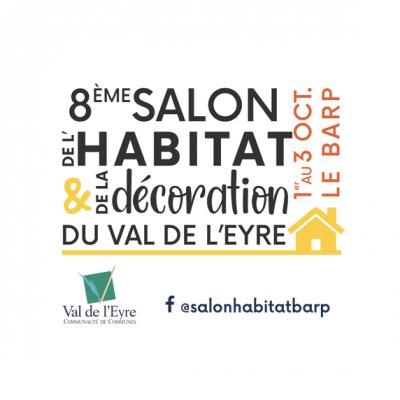 8eme salon de l'habitat et de la décoration du Val de L'Eyre